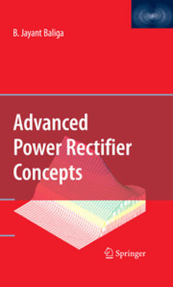 Baliga, B. Jayant - Advanced Power Rectifier Concepts, ebook