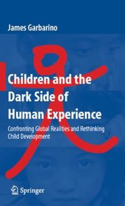 Garbarino, James - Children and the Dark Side of Human Experience, ebook