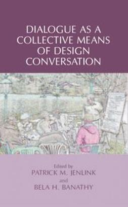 Banathy, Bela H. - Dialogue as a Collective Means of Design Conversation, ebook