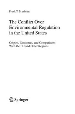 Manheim, Frank T. - The Conflict Over Environmental Regulation in the United States, ebook