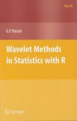 Nason, G. P. - Wavelet Methods in Statistics with R, ebook