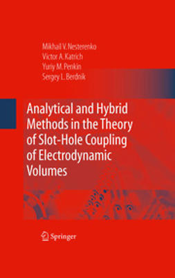 Berdnik, Sergey L. - Analytical and Hybrid Methods in the Theory of Slot-Hole Coupling of Electrodynamic Volumes, ebook