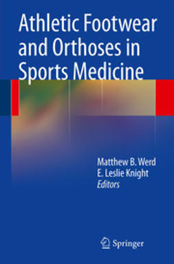 Werd, Matthew B. - Athletic Footwear and Orthoses in Sports Medicine, e-bok