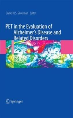 Silverman, Dan - PET in the Evaluation of Alzheimer's Disease and Related Disorders, e-bok
