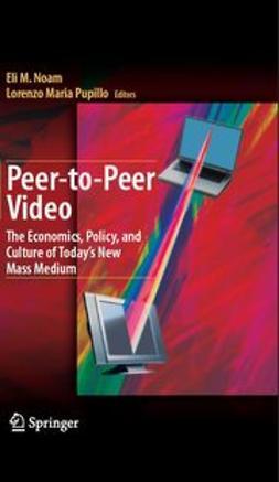 Noam, Eli M. - Peer-to-Peer Video, ebook