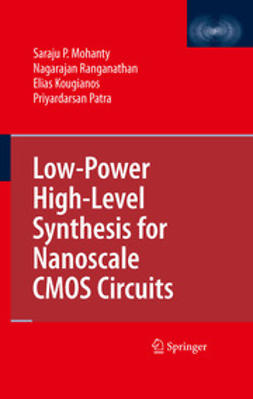 - Low-Power High-Level Synthesis for Nanoscale CMOS Circuits, ebook