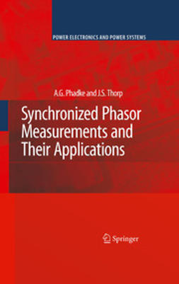 Phadke, A.G. - Synchronized Phasor Measurements and Their Applications, ebook