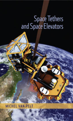 Pelt, Michel van - Space Tethers and Space Elevators, ebook