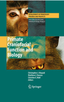 Ravosa, Matthew J. - Primate Craniofacial Function and Biology, e-bok