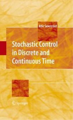 Seierstad, Atle - Stochastic Control in Discrete and Continuous Time, ebook