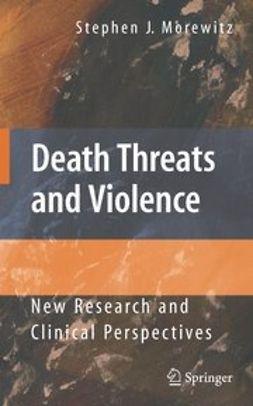 Morewitz, Stephen - Death Threats and Violence, ebook