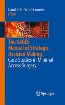 Scott-Conner, Carol E. H. - The SAGES Manual of Strategic Decision Making, e-kirja