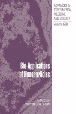 Chan, Warren C. W. - Bio-Applications of Nanoparticles, e-kirja