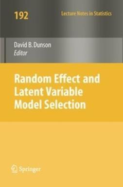 Dunson, David B. - Random Effect and Latent Variable Model Selection, ebook
