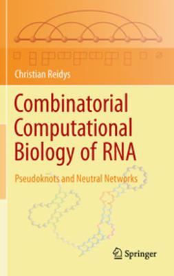 Reidys, Christian - Combinatorial Computational Biology of RNA, ebook