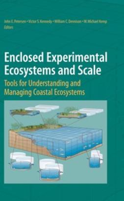 Dennison, William C. - Enclosed Experimental Ecosystems and Scale, ebook