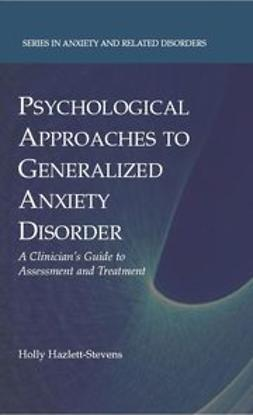 - Psychological Approaches to Generalized Anxiety Disorder, ebook