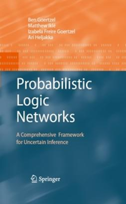 - Probabilistic Logic Networks, ebook