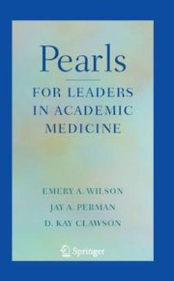 Clawson, D. Kay - Pearls for Leaders in Academic Medicine, e-bok