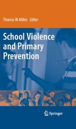 Miller, Thomas W. - School Violence and Primary Prevention, ebook