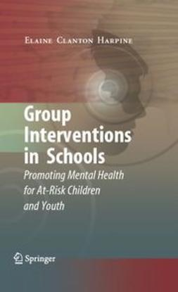 Harpine, Elaine Clanton - Group Interventions in Schools, ebook
