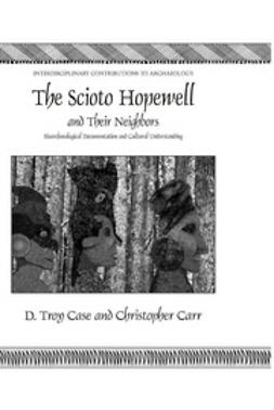 Carr, Christopher - The Scioto Hopewell and Their Neighbors, e-bok