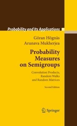 Högnäs, Göran - Probability Measures on Semigroups, ebook