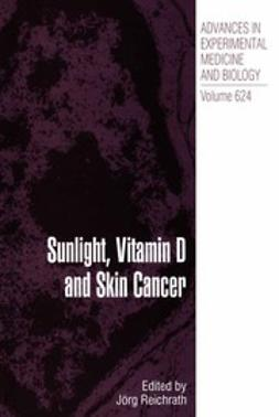 Reichrath, Jörg - Sunlight, Vitamin D and Skin Cancer, ebook