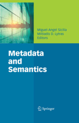 Lytras, Miltiadis D. - Metadata and Semantics, ebook