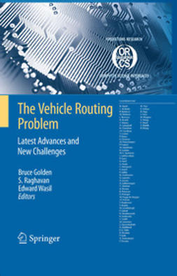 Golden, Bruce - The Vehicle Routing Problem: Latest Advances and New Challenges, ebook