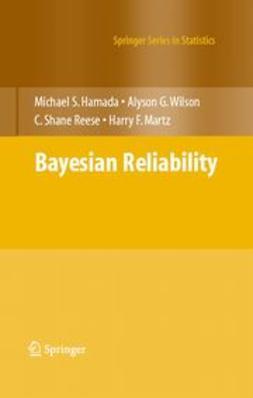 Hamada, Michael S. - Bayesian Reliability, e-kirja