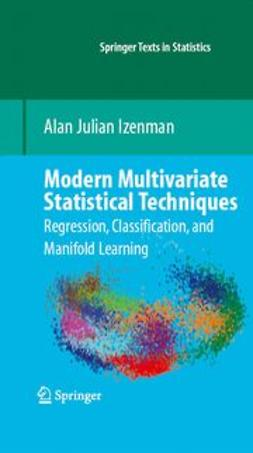 , Alan Izenman - Modern Multivariate Statistical Techniques, ebook