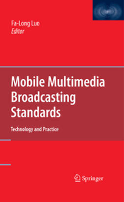 Luo, Fa-Long - Mobile Multimedia Broadcasting Standards, e-bok