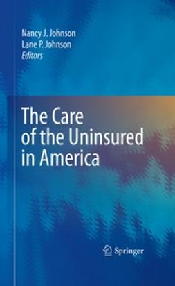 Johnson, Nancy J. - The Care of the Uninsured in America, ebook