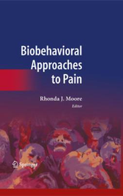 Moore, Rhonda J. - Biobehavioral Approaches to Pain, ebook