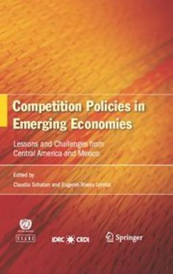 Rivera, Eugenio - Competition Policies in Emerging Economies, e-bok