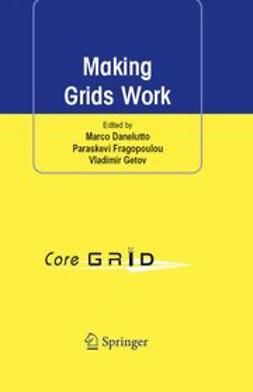 Danelutto, Marco - Making Grids Work, ebook