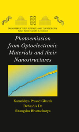 Ghatak, Kamakhya Prasad - Photoemission from Optoelectronic Materials and their Nanostructures, ebook