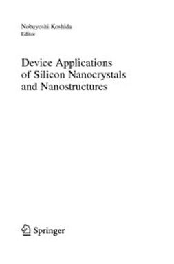 Koshida, Nobuyoshi - Device Applications of Silicon Nanocrystals and Nanostructures, ebook
