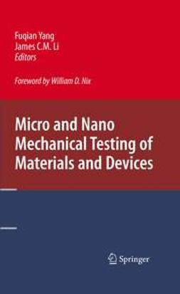 Li, James C.M. - Micro and Nano Mechanical Testing of Materials and Devices, ebook