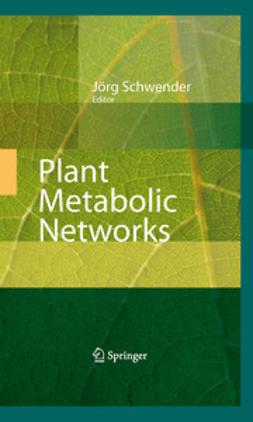 Schwender, Jörg - Plant Metabolic Networks, ebook