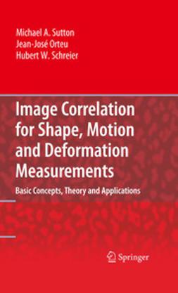 Schreier, Hubert - Image Correlation for Shape, Motion and Deformation Measurements, ebook