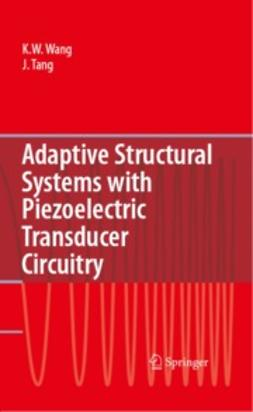 Tang, Jiong - Adaptive Structural Systems with Piezoelectric Transducer Circuitry, ebook