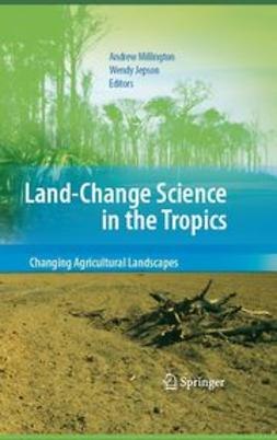 Land-Change Science in the Tropics: Changing Agricultural Landscapes