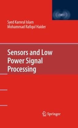Islam, Syed Kamrul - Sensors and Low Power Signal Processing, ebook