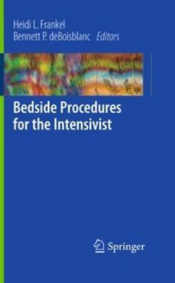 Frankel, Heidi L. - Bedside Procedures for the Intensivist, e-kirja