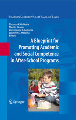 Gullotta, Thomas P. - A Blueprint for Promoting Academic and Social Competence in After-School Programs, ebook