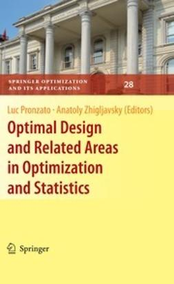 Pronzato, Luc - Optimal Design and Related Areas in Optimization and Statistics, ebook