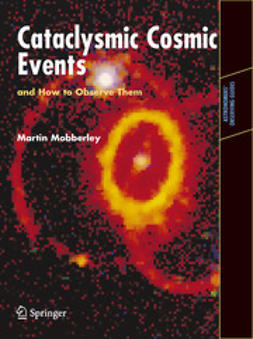 Mobberley, Martin - Cataclysmic Cosmic Events and How to Observe Them, ebook