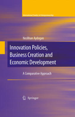 Aydogan, Neslihan - Innovation Policies, Business Creation and Economic Development, ebook